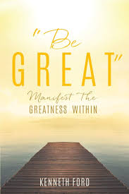 Be Great: Ford, Kenneth: 9781545602133: Amazon.com: Books