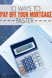 Pay House Off Early Calculator 10 Ways To Pay Off Your Mortgage Faster The College Investor