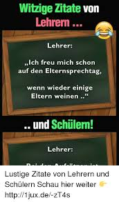 Witzige Zitate Von Lehrern Lehrer Ich Freu Mich Schorn Auf Den
