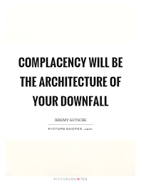 Complacency Quotes Adorable Image Result For Complacency Quotes Complacency Pinterest