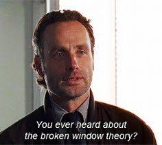 "broken window theory ☣ the walking dead ☣ broken  thewalkinggifs ""the parable of the broken window was introduced by frederic bastiat in his 1850 essay ce qu on voit et ce qu on ne voit pas that which is"