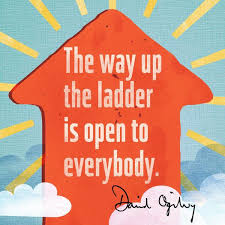 David Ogilvy Quotes The way up the ladder is open to everybody Picture quote by David 65