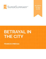 betrayal in the city essay topics supersummary betrayal in the city