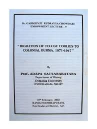 Migration Of Telugu Coolies To Colonial Burma 1871 1947 Prof