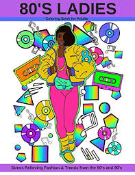 used book back 80 s las coloring book for s stress relieving fashion trends from the 80 s and 90 s 9780578409719