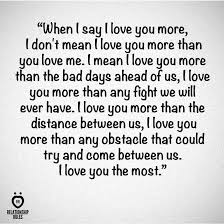 I Love You More Quotes Impressive This Is What I Mean When I Say I Love You More Awee Pinterest