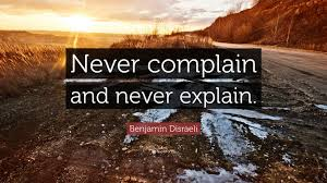 Image result for never explain quotes disraeli