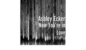 Now You're in Love by Ashley Ecker (feat. G Will) on Amazon Music -  Amazon.com
