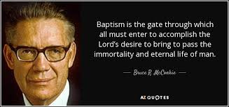 Baptism Quotes Fascinating Bruce R McConkie Quote Baptism Is The Gate Through Which All Must