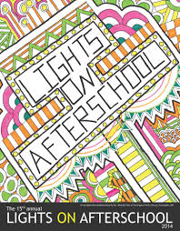 Lights On After School 2017 The 2017 Lights On Afterschool Poster Contest Is Here