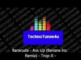 Baracuda ass up banana inc remix