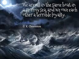 Gk Chesterton Quotes Simple GKChestertonWeareallinthesameboatinastormyseaandweowe