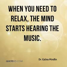 Relax Quotes Amazing Dr Galina Mindlin Quotes QuoteHD