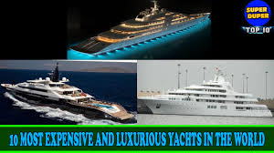 Super Top 10 Most Expensive and Luxurious Yachts in the World - HD ...