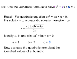 ex use the quadratic formula to solve x2 7x 6 0