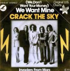Crack The Sky We Dont Want Your Money We Want Mine