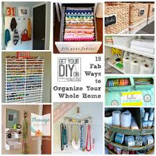 15 fabulous organizing ideas for your whole house diy challenge january ways to organize home