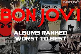 The Edge Cd Song List Bon Jovi Albums Ranked Worst To Best