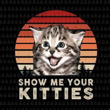 show me your kitties funny cat gifts