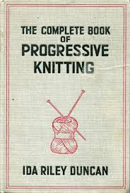 The complete book of progressive knitting: Amazon.de: Duncan, Ida: Bücher