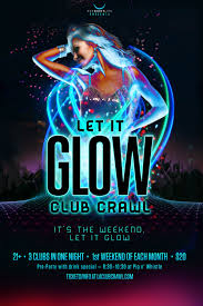 glow flyer let it glow la club crawl tickets outpost hollywood hollywood