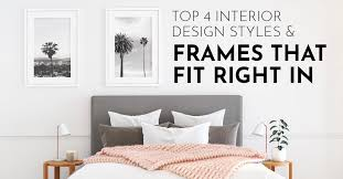 top 4 interior design styles frames
