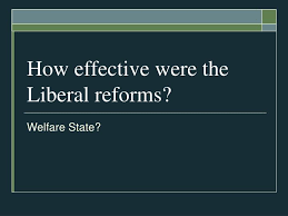 for the liberal reforms essay reasons for the liberal reforms essay
