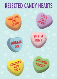 valentine s day candy hearts. Contemporary Candy Rejected Candy Hearts Funny Card Valentineu0027s Day  That Were Rejected For Being In Valentine S M