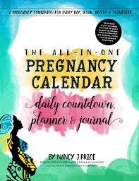 Pregnacy Clander The All In One Pregnancy Calendar