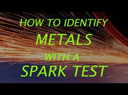 Metal Spark Test Chart How To Identify Metals Using Spark Testing Youtube