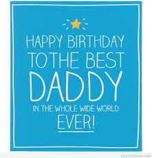 Birthday Quotes For Dad Mesmerizing Happy Birthday Dad Quotes Sayings