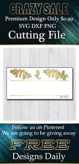 Cricut Name Designs Mr And Mrs Svg Files For Cricut Designs Wedding Sign Svg