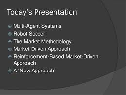 Ppt Market Driven Multi Agent Collaboration In Robot Soccer Domain