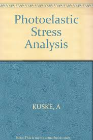 Practical Stress Analysis For Design Engineers Jean Claude Flabel Photoelastic Stress Analysis Amazon Co Uk A Kuske
