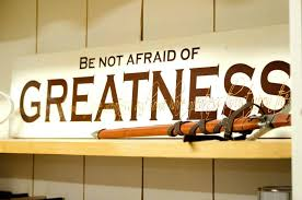 Quotes about Being afraid of greatness (17 quotes)