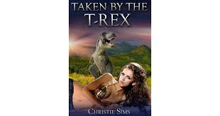 Taken by the T-Rex by Christie Sims