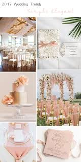 Simple Elegant Simple Elegant Wedding Trends For 2017 Stylish Wedd Blog