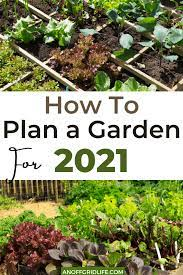 how to plan a garden for 2021 an off