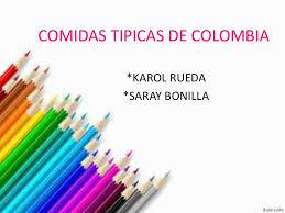 Resultado de imagem para IMAGENS DE COMIDAS DA COLOMBIA
