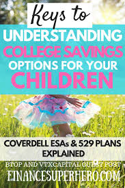 Coverdell Vs 529 Chart Coverdell Esas And 529 Plans Choosing The Best College