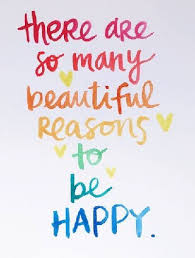 Something Beautiful Quotes Best of There Are Many So Beautiful Reasons To Be Happy Good Quotes