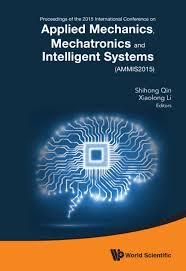 Applied Mechanics And Design Applied Mechanics Mechatronics And Intelligent Systems Ebook By Shihong Qin Rakuten Kobo