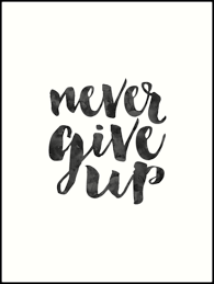 never give up motivational poster inspirational quote office sign office wall art on wall art redbubble with never give up motivational poster inspirational quote office sign
