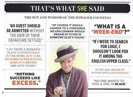 Dowager Countess Quotes Best Dowager Countess' Quotes Dowager Countess Pinterest Dowager