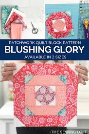 Patchwork Block Designs Blushing Glory Quilt Block P The Sewing Loft