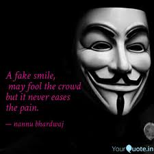 A Fake Smile May Fool T Quotes Writings By Nannu Bhardwaj