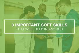 3 important soft skills that help you in any job ultimate 3 important soft skills that help you in any job