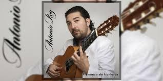 Antonio Rey - Flamenco Sin Fronteras
