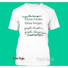 T Shirt Kleine Kinder Kleine Sorgen Grosse Kinder Grosse Sorgen
