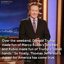 Funny Donald Trump Quotes Inspiration Joke Over The Weekend Donald Trump Made Fun Of Marco R Conan